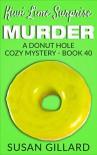 Kiwi Lime Surprise Murder: A Donut Hole Cozy - Book 40 (A Donut Hole Cozy Mystery) - Susan Gillard