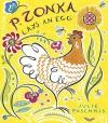 P. Zonka Lays An Egg - Julie Paschkis, Julie Paschkis