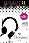 The Changeling by Oe, Kenzaburo (2011) Paperback - OE Kenzaburo