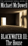 Blackwater III: The House - Michael McDowell