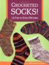 Crocheted Socks!: 16 Fun-to-Stitch Patterns - Janet Rehfeldt