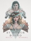 By Honor Bound - Helen A. Rosburg