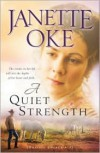Quiet Strength, A (Prairie Legacy Book #3) - Janette Oke