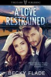 A Love Restrained - Becky Flade