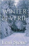 A Winter Reverie - Lexi Stone