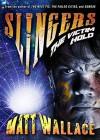 Slingers: The Victim Hold (Slingers Saga, Vol. 3) - Matt Wallace