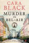 Murder in Bel-Air - Cara Black