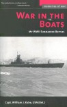 War in the Boats: My WWII Submarine Battles (Memories of War) - William J. Ruhe
