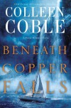 Beneath Copper Falls (Rock Harbor Series) - Colleen Coble