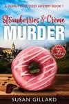 Strawberries & Crème Murder - Susan Gillard