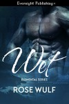 Wet (Elemental Series Book 1) - Rose Wulf