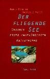 Der fliegende See: Chronik einer angekündigten Katastrophe - Marco Paolini, Gabriele Vacis, Gesa Schröeder