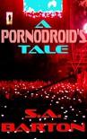 A Pornodroid's Tale - S. A. Barton