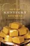 Out Of Kentucky Kitchens - Marion Flexner