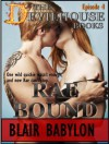 Rae Bound: An Erotic Romance, Episode 4 of The Devilhouse Books - Blair Babylon