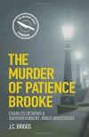 The Murder of Patience Brooke (Charles Dickens & Superintendent Jones Investigate) - J. C. Briggs