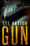 Gun (Gun Apocalypse Series Book 1) - Lee Hayton