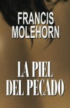 La Piel del Pecado (Spanish Edition) - Francis Molehorn