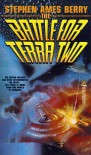 The Battle for Terra Two - Stephen Ames Berry