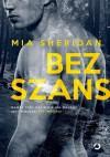Bez szans - Mia Sheridan