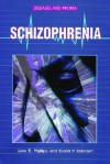 Schizophrenia - Jane E. Phillips, David P. Ketelsen, Jane E. Philips