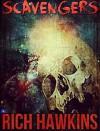 Scavengers: A Survival Horror Novella - Rich Hawkins, Daryl Duncan