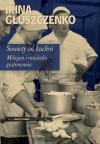 Sowiety od kuchni. Mikojan i radziecka gastronomia - Irina Głuszczenko