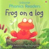 Frog on a Log (Phonics Readers) - Phil Roxbee Cox