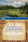 The California Gold Rush Romance Collection: 9 Stories of Finding Treasures Worth More than Gold - Linda Farmer Harris, Jaime Jo Wright, Amanda Barratt, Pam Hillman, Jennifer Rogers Spinola, Anne-Marie Greene, Cynthia Hickey, Angela Bell, Dianne  Christner