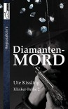 Diamantenmord - Klinker-Reihe 2 - Ute Kissling
