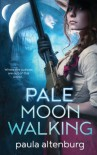 Pale Moon Walking - Paula Altenburg