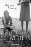 Fremde Schwestern Roman - Renate Ahrens-Kramer