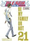 Bleach t. 21 - Be my family or not - Noriaki Kubo