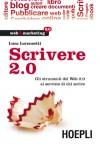 Scrivere 2.0: gli strumenti del Web 2.0 al servizio di chi scrive - Luca Lorenzetti