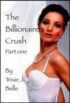 The Billionaire's Crush - Trixie J Belle