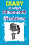 Minecraft: Diary of a Real Minecraft Skeleton (unofficial minecraft book, minecraft, wimpy, minecraft strategy, xbox, funny, minecraft stories) - Wimpy Steve Minecrafter
