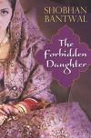 The Forbidden Daughter - Shobhan Bantwal
