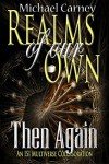 Then Again (Realms Of Our Own) - Michael Carney