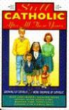 Still Catholic After All These Years - Mary Jane Frances Cavolina, Mary F. Meara