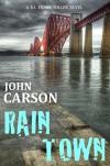 RAIN TOWN (Frank Miller Series Book 3) - John Carson