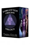 Forgotten Origins Trilogy - Box Set: Bloodline, Heritage, Descent - Tara Ellis, Katie Beitz, Melchelle Designs