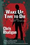 Wake Up, Time to Die - Chris Rhatigan
