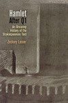 """Hamlet"" After Q1: An Uncanny History of the Shakespearean Text (Material Texts) - Zachary Lesser"