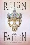 Reign of the Fallen - Sarah  Marsh