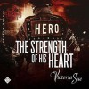 The Strength of His Heart - Victoria  Sue, Nick J. Russo