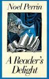 A Reader's Delight - Noel Perrin