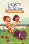 Pickles the Very Hungry Pig (Hank the Pet Sitter) - Claudia Harrington, Anoosha Syed