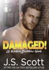 Damaged! (The Walker Brothers #3) - Elizabeth Powers, J.S. Scott