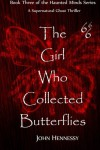 The Girl Who Collected Butterflies: A Supernatural Ghost Thriller (Haunted Minds) (Volume 3) - John Hennessy
