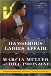 The Dangerous Ladies Affair: A Carpenter and Quincannon Mystery - Marcia Muller, Bill Pronzini